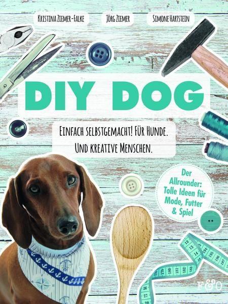 DIY DOG - Einfach selbstgemacht!